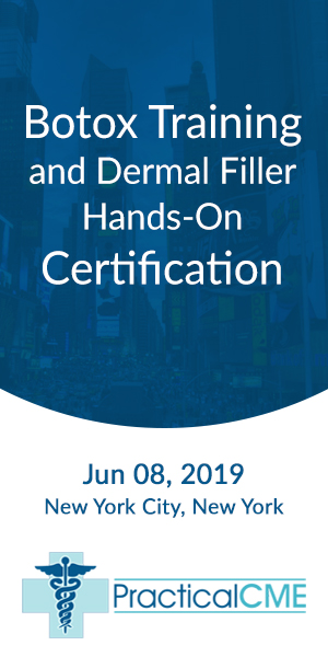 Botox Training and Dermal Filler Hands-On Certification by PracticalCME New York June 2019