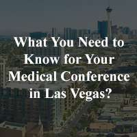 What You Need to Know for Your Medical Conference in Las Vegas