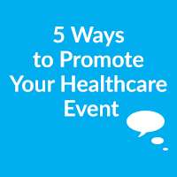 5 Ways to Promote Your Healthcare Event