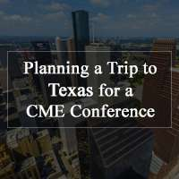 Planning a Trip to Texas for a CME Conference?