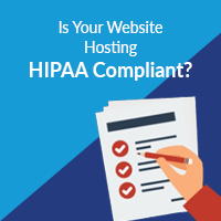 Is Your Website Hosting HIPAA Compliant?