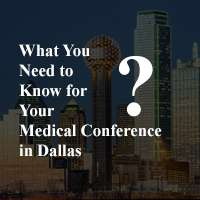 What You Need to Know for Your Medical Conference in Dallas
