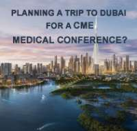 Planning a trip to Dubai for a CME Medical Conference?
