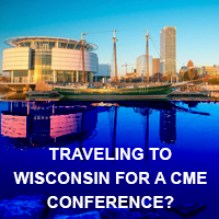 Traveling to Wisconsin for a CME Conference?