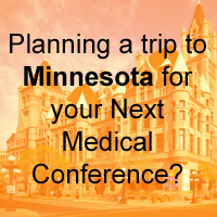 Planning a trip to Minnesota for your Next Medical Conference?