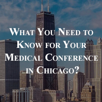 What You Need to Know for Your Medical Conference in Chicago