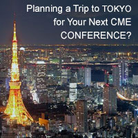 Planning a Trip to Tokyo for Your Next CME Conference?