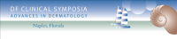 2015 DF Clinical Symposia Advances in Dermatology