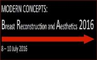 Modern Concepts : Breast Reconstruction and Aesthetics (BRA) 2016