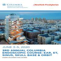 3rd Annual Columbia Endoscopic Course: Ear, ET, Sinus, Skull Base and Orbit