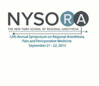 New York School Of Regional Anesthesia 12th Annual Regional Anesthesia And Pain Management Symposium 2013 (NYSORA 2013)