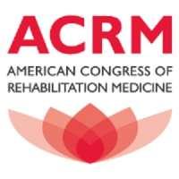 American Congress of Rehabilitation Medicine (ACRM) Spring Meeting 2019
