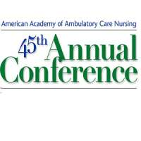 American Academy of Ambulatory Care Nursing (AAACN) 45th Annual Conference