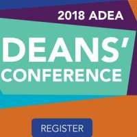2018 American Dental Education Association (ADEA) Deans' Conference