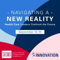 Navigating A New Reality: Health Care Leaders Confront The Future