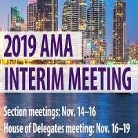 2019 American Medical Association (AMA) Interim Meeting