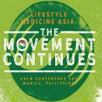 ASLM Conference 2018 - Lifestyle Medicine Asia: The Movement Continues