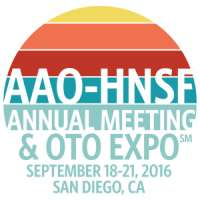 American Academy of Otolaryngology - Head and Neck Surgery Foundation (AAo - HNSF) Annual Meeting 2016