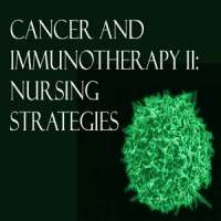 Cancer and Immunotherapy II: Nursing Strategies