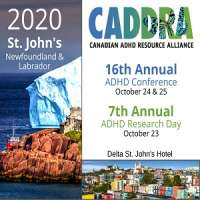 CADDRA 16TH Annual ADHD Conference and 7th Annual ADHD Research Day