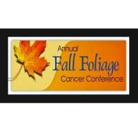 31st Annual Fall Foliage Cancer Conference
