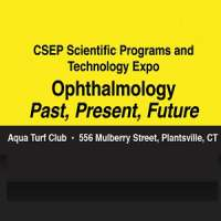 Connecticut Society of Eye Physicians (CSEP) Scientific Programs and Techno