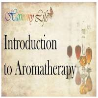 Introduction to Aromatherapy Course by Harmony Life
