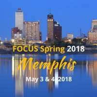 Focus Spring 2018 Conference - Memphis, Tennessee