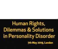 Human Rights, Dilemmas & Solutions in Personality Disorder Conference