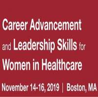 Career Advancement and Leadership Skills for Women in Healthcare 2019