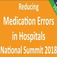Reducing Medication Errors in Hospitals National Summit 2018