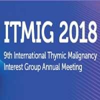 ITMIG 2018: 9th International Thymic Malignancy Interest Group Annual Meeti