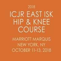2018 ICJR East ISK Hip & Knee Course