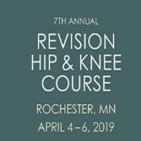 7th Annual Revision Hip & Knee Course, Rochester Marriott
