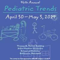 46th Annual Pediatric Trends, Johns Hopkins School of