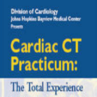 Cardiac CT Practicum: The Total Experience by Johns Hopkins University Scho
