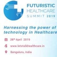 Futuristic Healthcare Summit (FHS) 2019