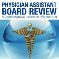 Physician Assistant Board Review - A Comprehensive Review for Physician Ass