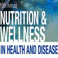 18th Annual Nutrition and Wellness in Health and Disease 2018