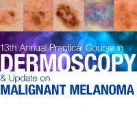 13th Annual Practical Course in Dermoscopy & Update on Malignant Melanoma 2
