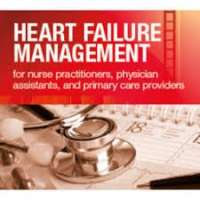 Heart Failure Management for Nurse Practitioners, Physician Assistants, and Primary Care Providers 2019