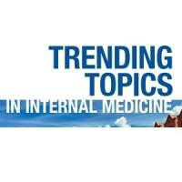 Trending Topics in Internal Medicine 2019