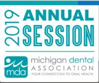 Michigan Dental Association (MDA) 2019 Annual Session