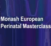 Monash European Perinatal Masterclass