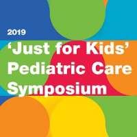 2019 'Just for Kids' Pediatric Care Symposium