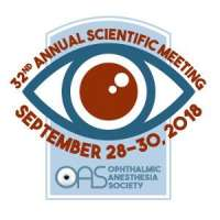 Ophthalmic Anesthesia Society (OAS) 32nd Annual Scientific Meeting
