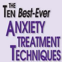Ten Best-Ever Anxiety Treatment Techniques (Feb 21, 2018)