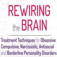 Rewiring the Brain: Treatment Techniques for Obsessive Compulsive, Narcissi