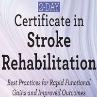 2-Day: Certificate in Stroke Rehabilitation: Best Practices for Rapid Funct