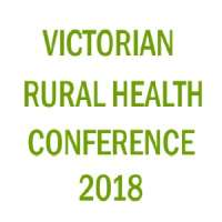 Victorian Rural Health Conference 2018